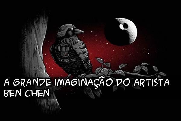 A grande imaginação do artista Ben Chen